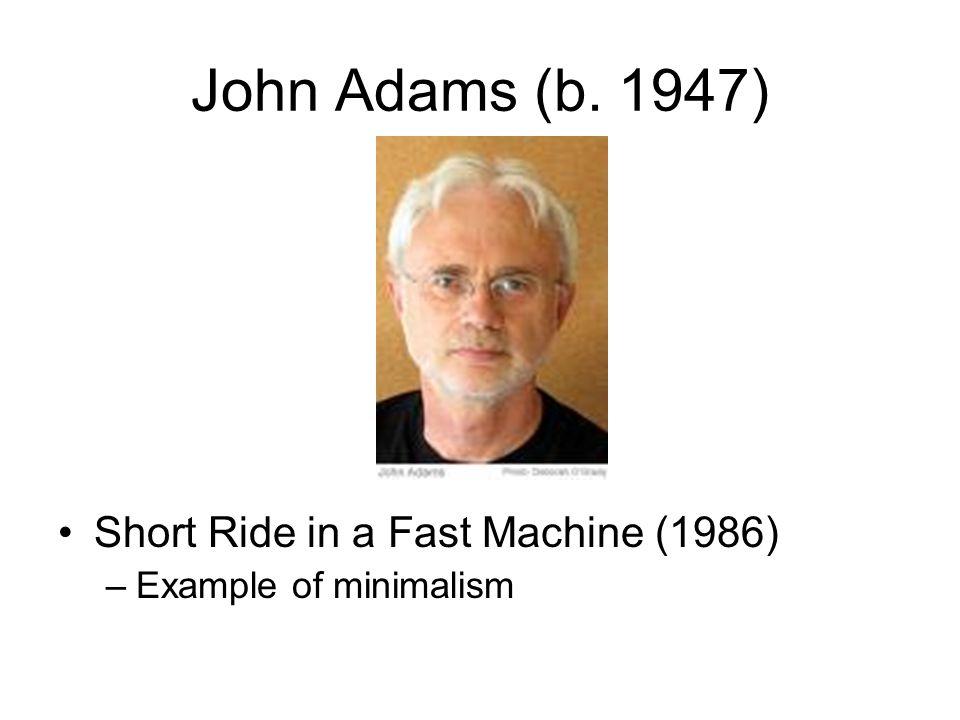 John Adams (b. 1947) Short Ride in a Fast Machine (1986)