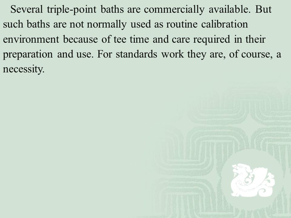 Several triple-point baths are commercially available