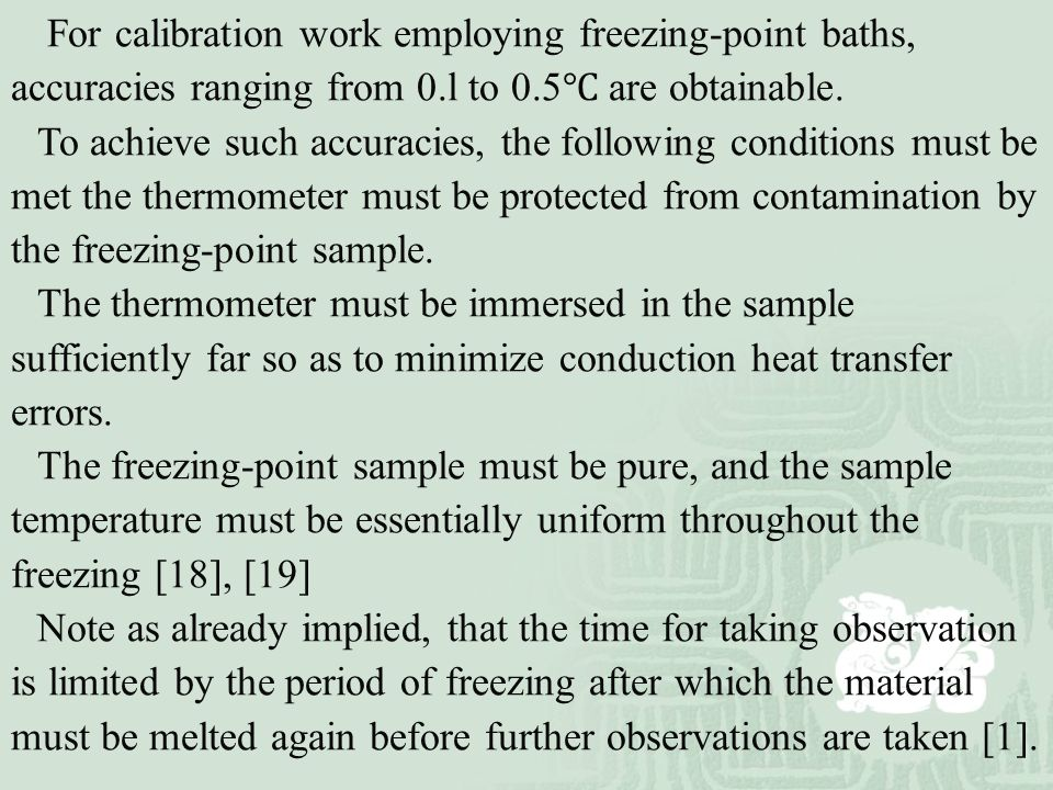 For calibration work employing freezing-point baths, accuracies ranging from 0.l to 0.5℃ are obtainable.