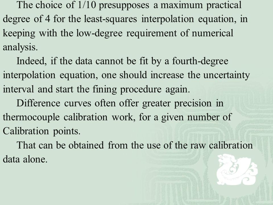 The choice of 1/10 presupposes a maximum practical degree of 4 for the least-squares interpolation equation, in keeping with the low-degree requirement of numerical analysis.
