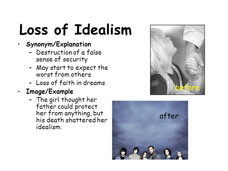 Loss of Idealism before after Synonym/Explanation