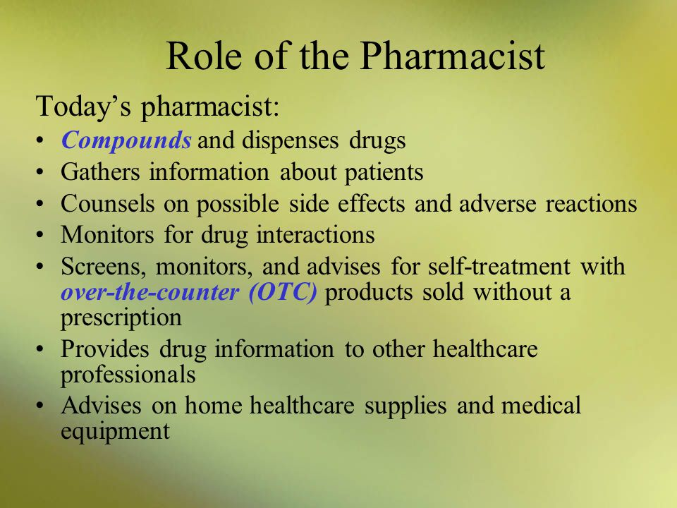 Role of the Pharmacist Today's pharmacist: