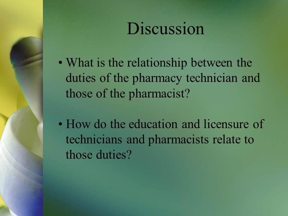 discussion what is the relationship between the duties of the pharmacy technician and those of the - Pharmacist Duties
