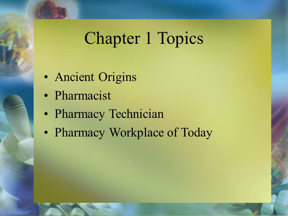 Chapter 1 Topics Ancient Origins Pharmacist Pharmacy Technician