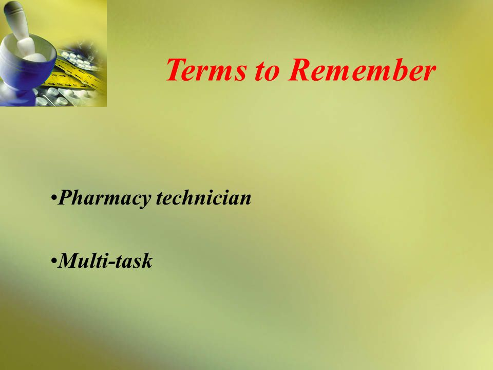 Terms to Remember Pharmacy technician Multi-task