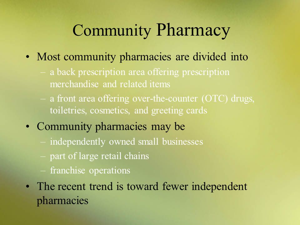 Community Pharmacy Most community pharmacies are divided into