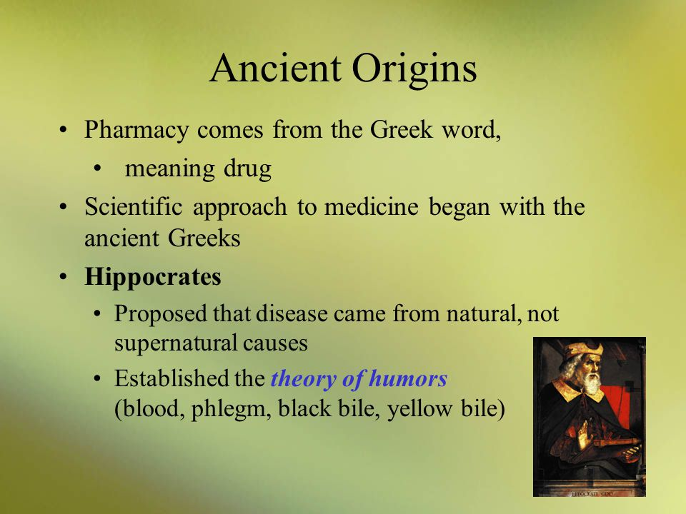Ancient Origins Pharmacy comes from the Greek word, meaning drug