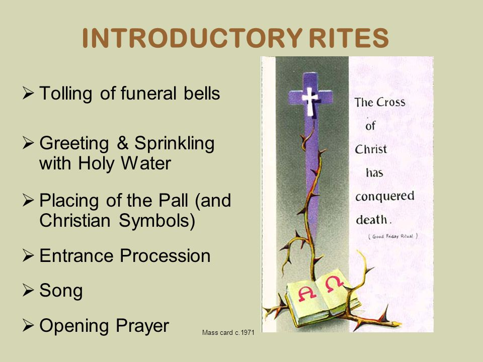 INTRODUCTORY RITES Tolling of funeral bells