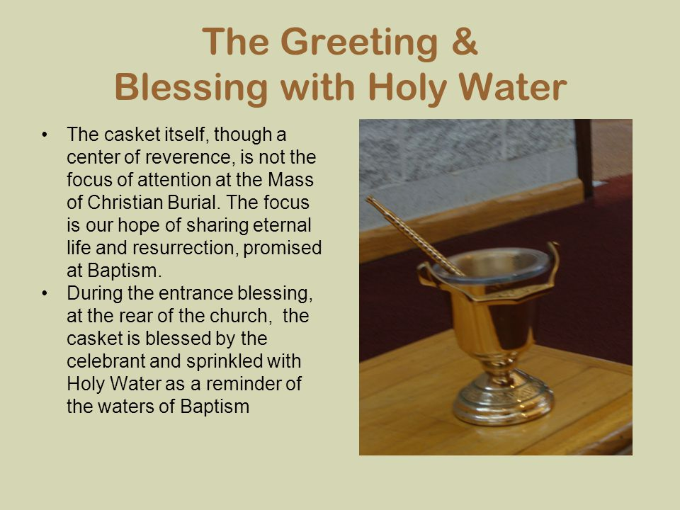 The Greeting & Blessing with Holy Water