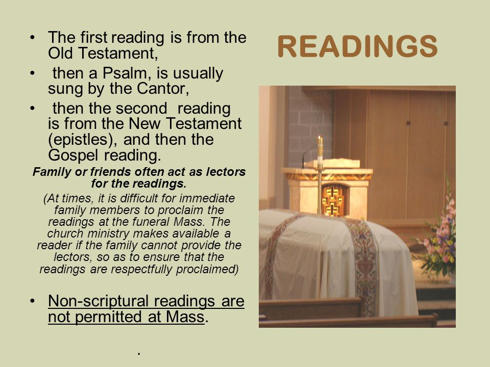 Family or friends often act as lectors for the readings.