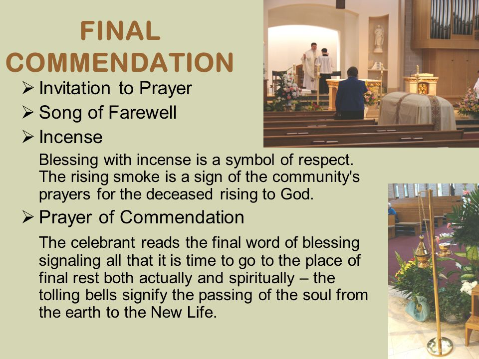 FINAL COMMENDATION Invitation to Prayer Song of Farewell Incense