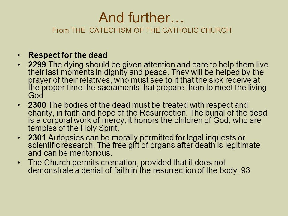 And further… From THE CATECHISM OF THE CATHOLIC CHURCH