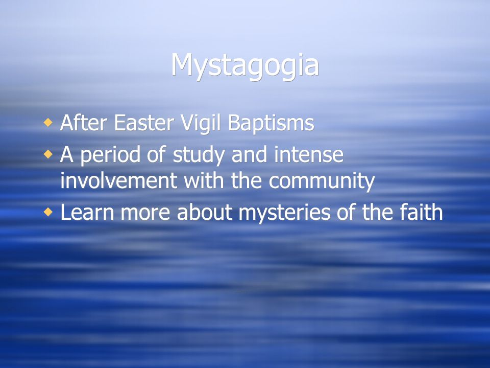 Mystagogia After Easter Vigil Baptisms