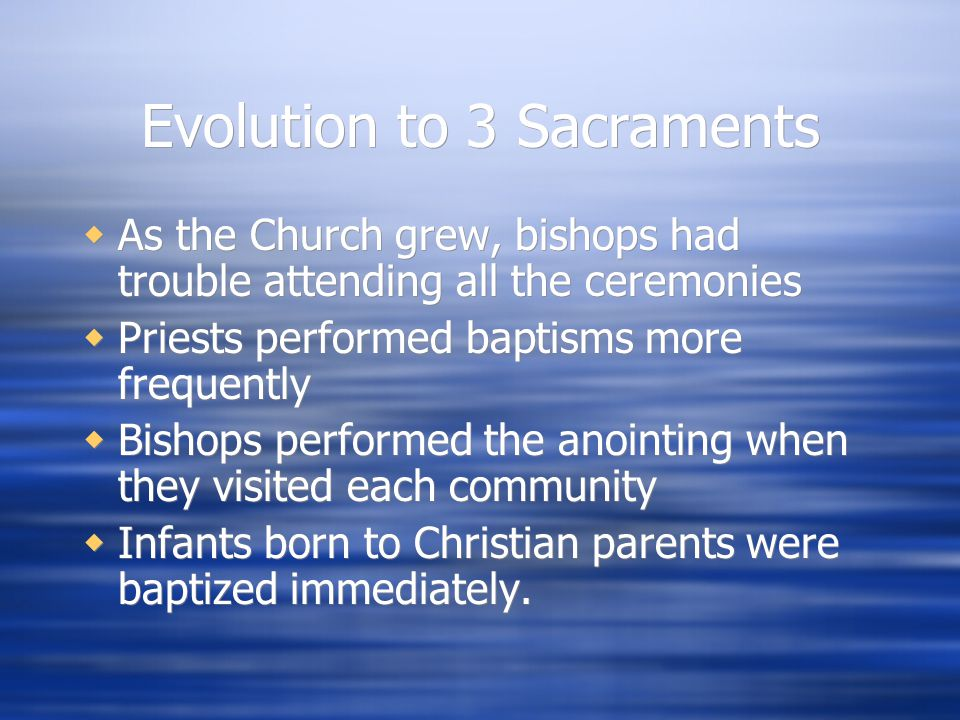 Evolution to 3 Sacraments