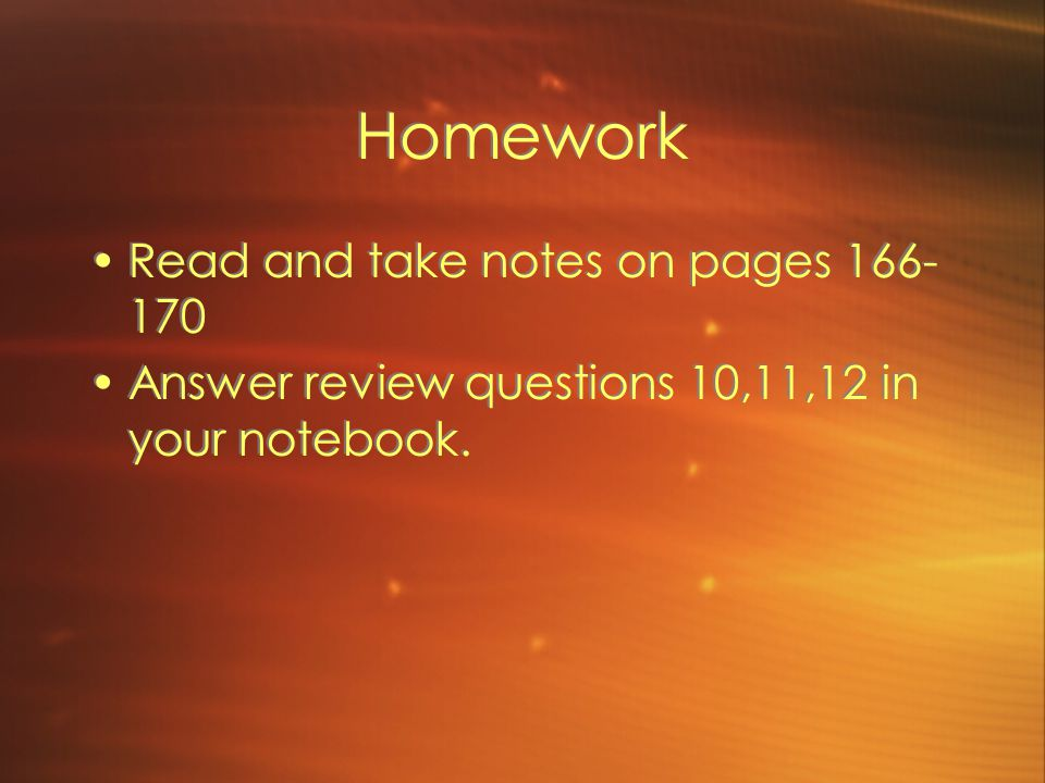 Homework Read and take notes on pages 166-170