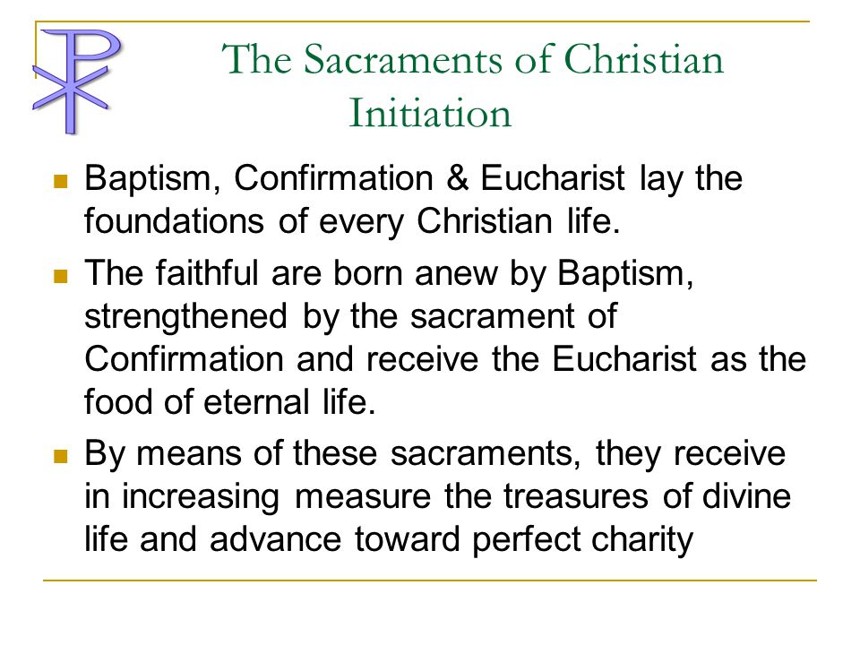 The Sacraments of Christian Initiation