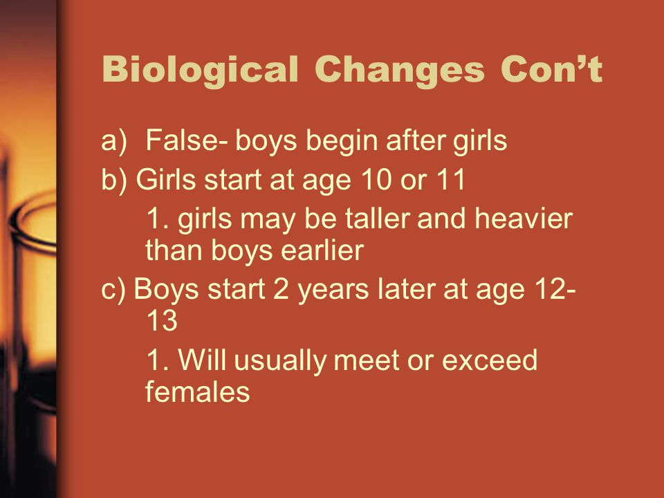 Biological Changes Con't