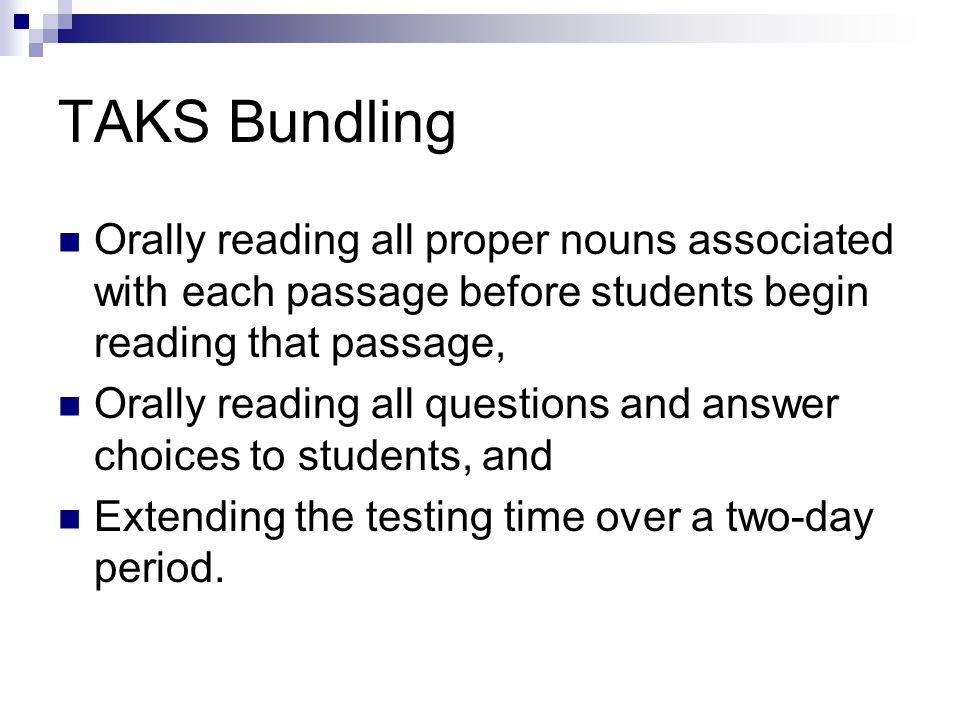 TAKS Bundling Orally reading all proper nouns associated with each passage before students begin reading that passage,