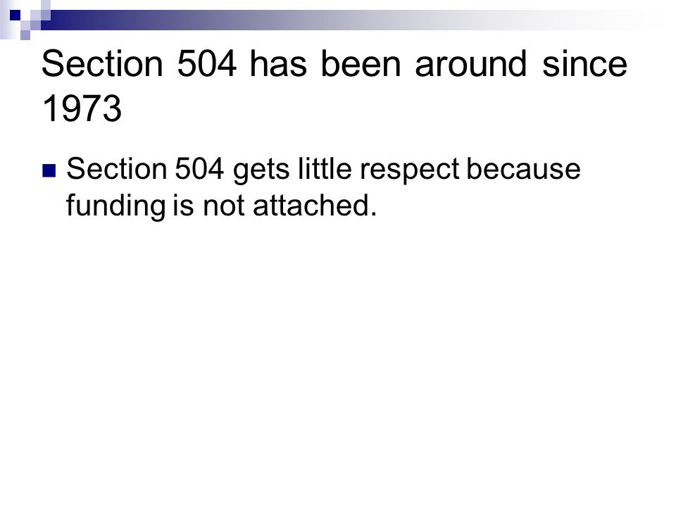 Section 504 has been around since 1973