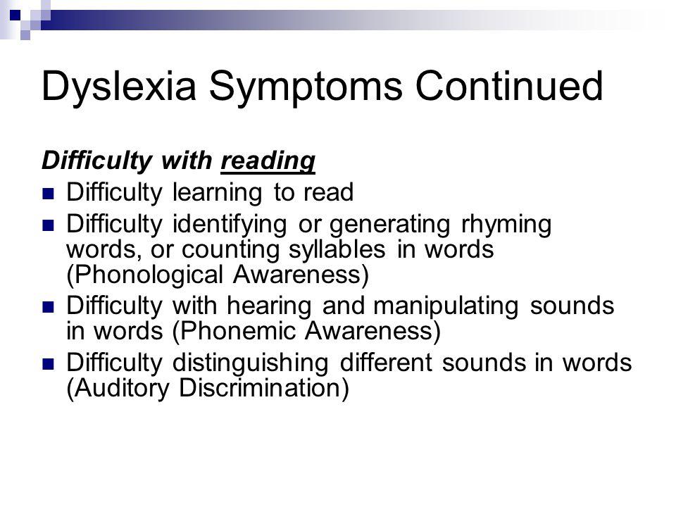 Dyslexia Symptoms Continued