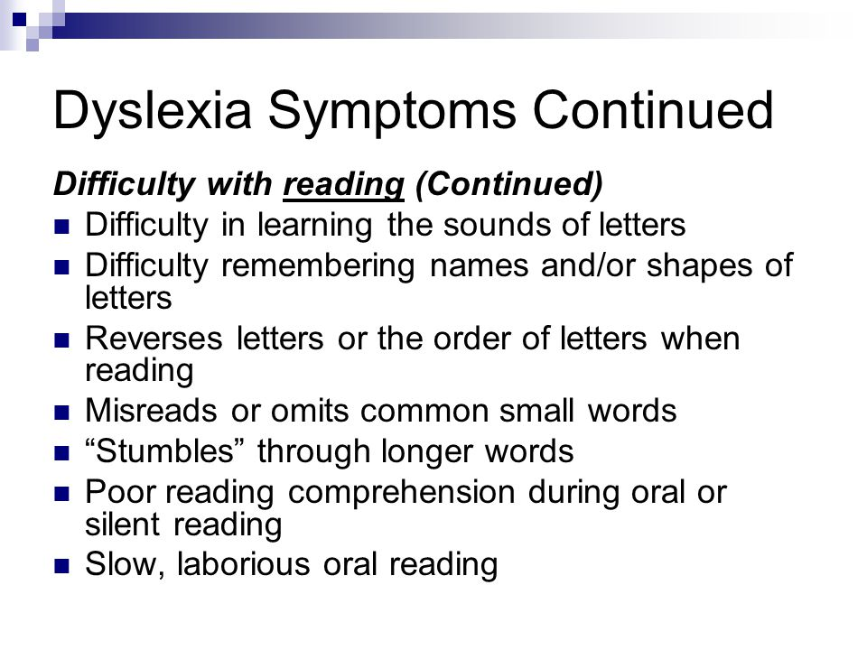 Dyslexia Symptoms Continued