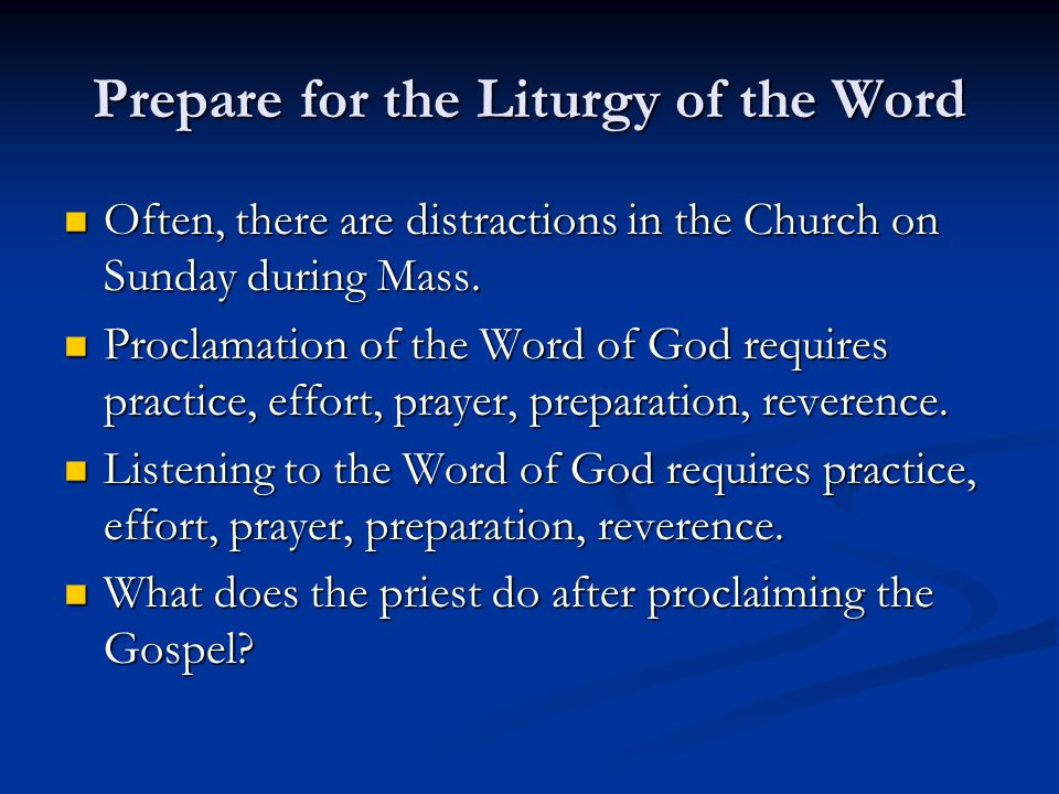 Prepare for the Liturgy of the Word