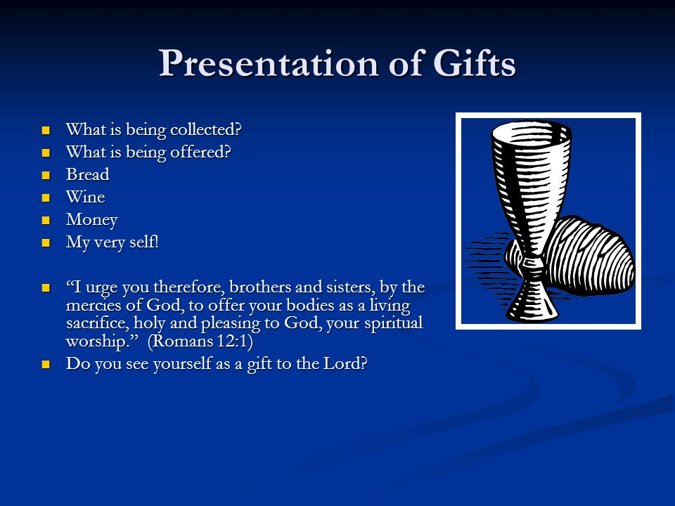 Presentation of Gifts What is being collected What is being offered