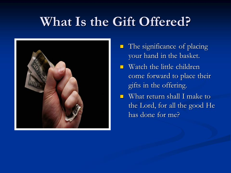 What Is the Gift Offered