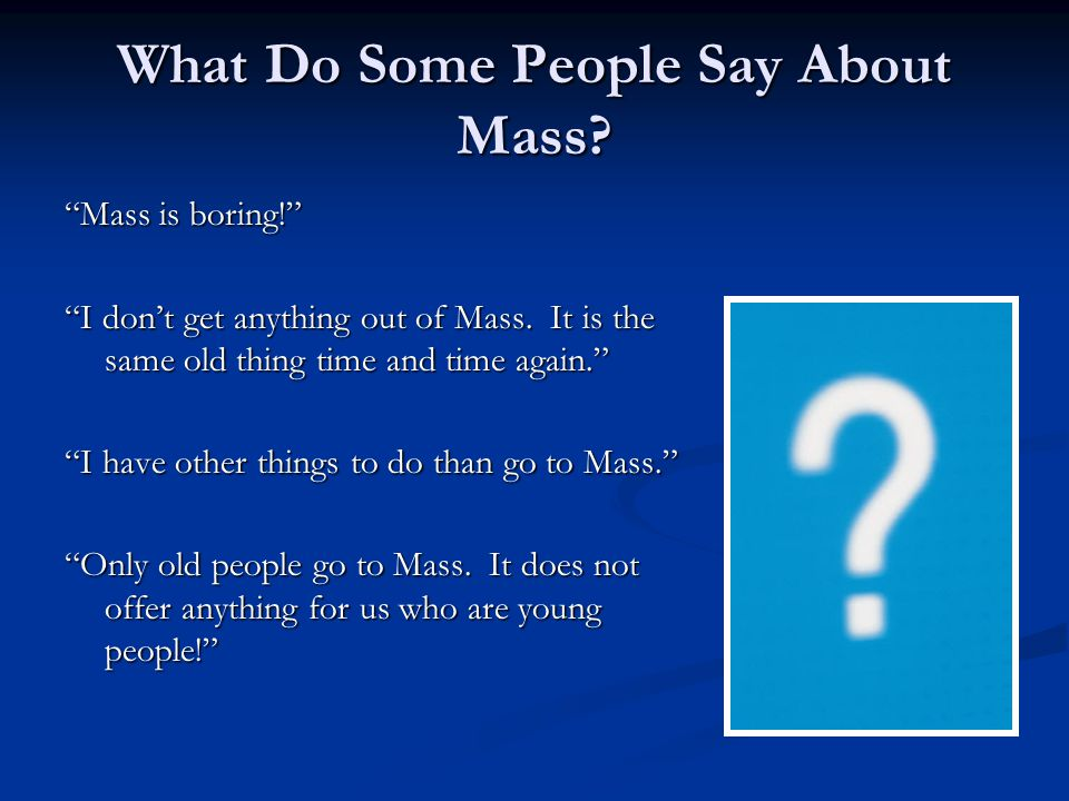 What Do Some People Say About Mass