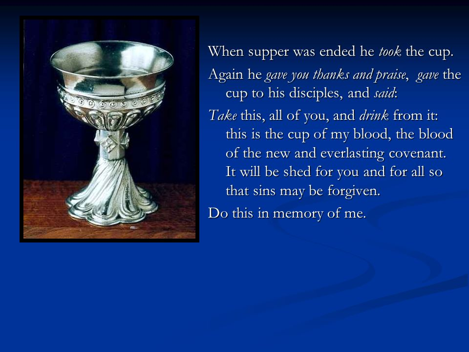 When supper was ended he took the cup.