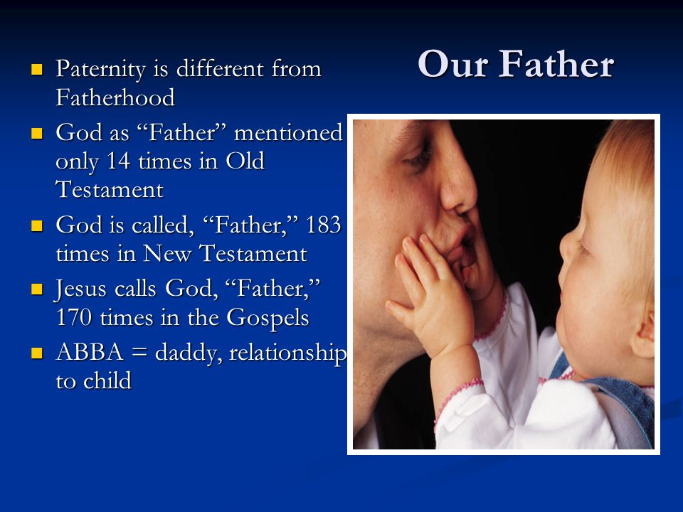Our Father Paternity is different from Fatherhood