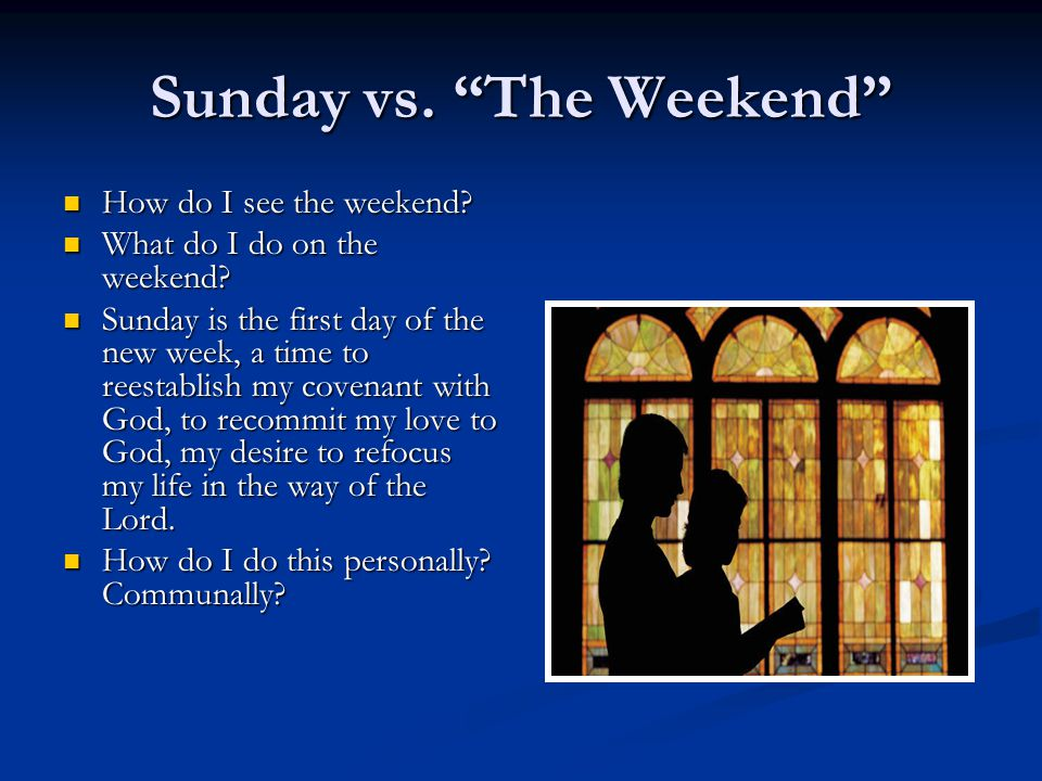 Sunday vs. The Weekend
