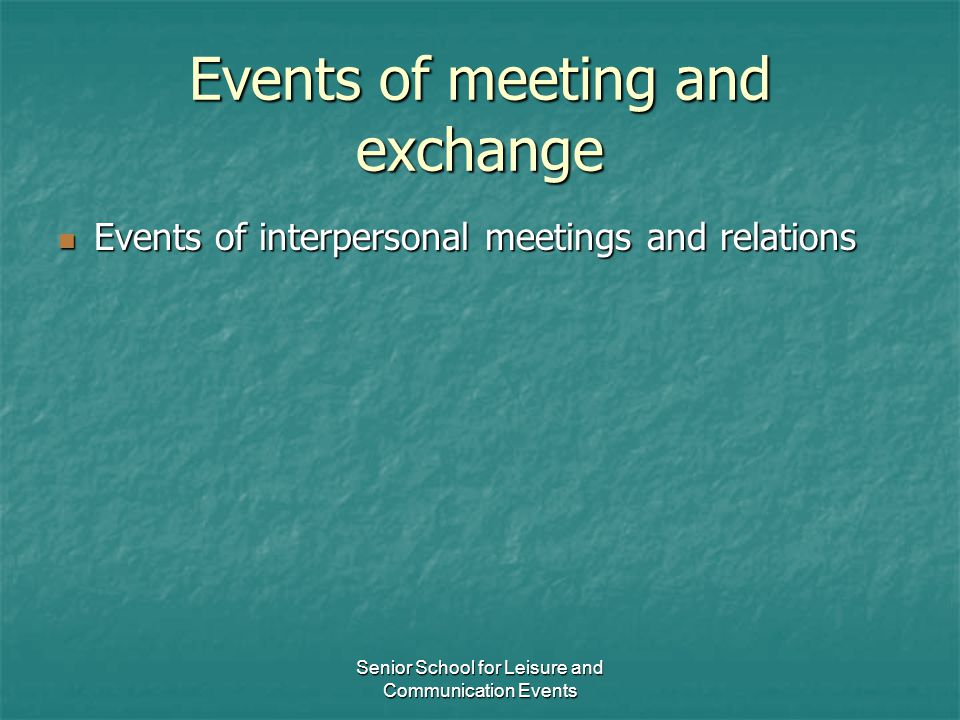 Events of meeting and exchange