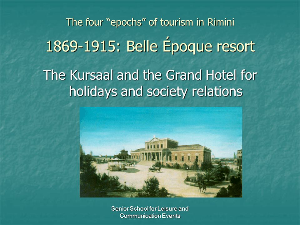 The four epochs of tourism in Rimini 1869-1915: Belle Époque resort