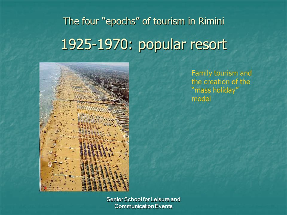 The four epochs of tourism in Rimini 1925-1970: popular resort