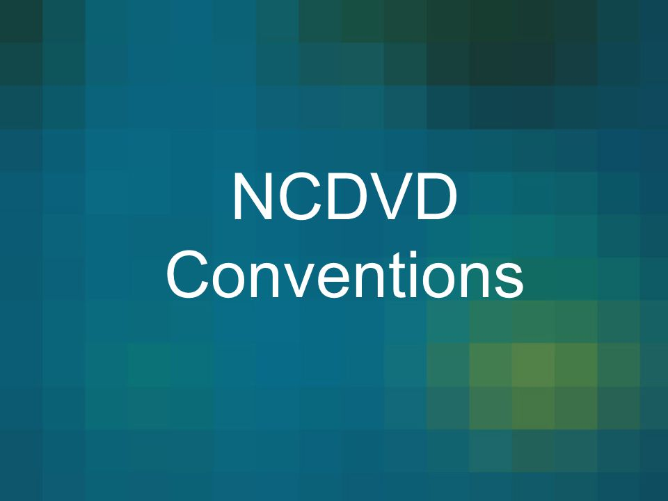 NCDVD Conventions