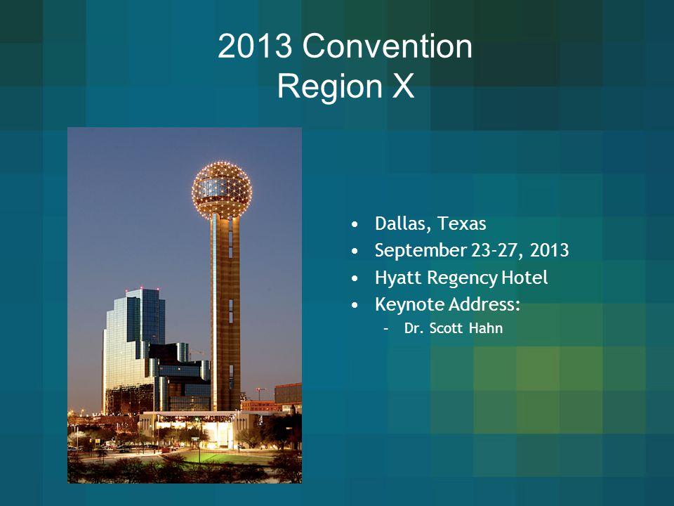 2013 Convention Region X Dallas, Texas September 23-27, 2013