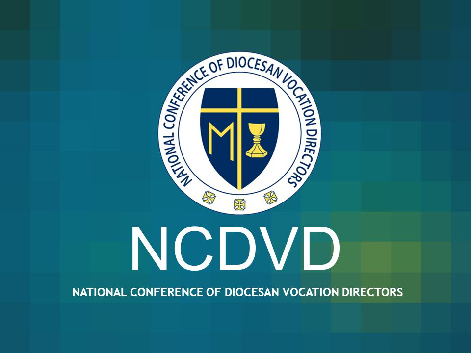NATIONAL CONFERENCE OF DIOCESAN VOCATION DIRECTORS