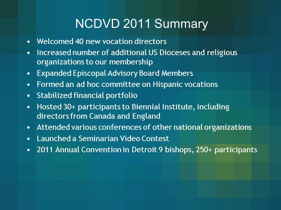 NCDVD 2011 Summary Welcomed 40 new vocation directors