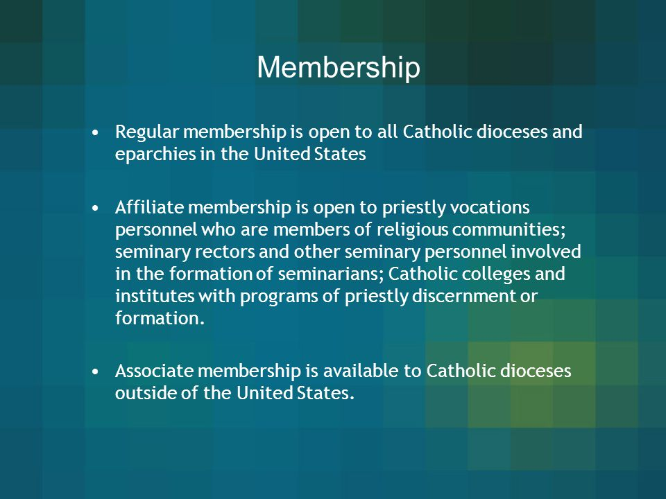 Membership Regular membership is open to all Catholic dioceses and eparchies in the United States.