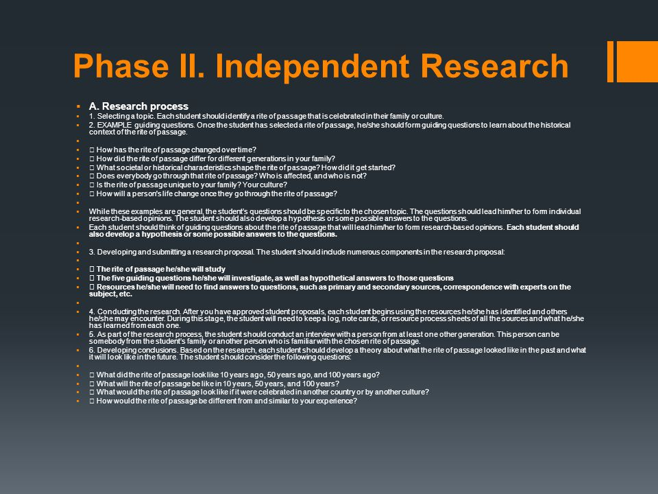 Phase II. Independent Research