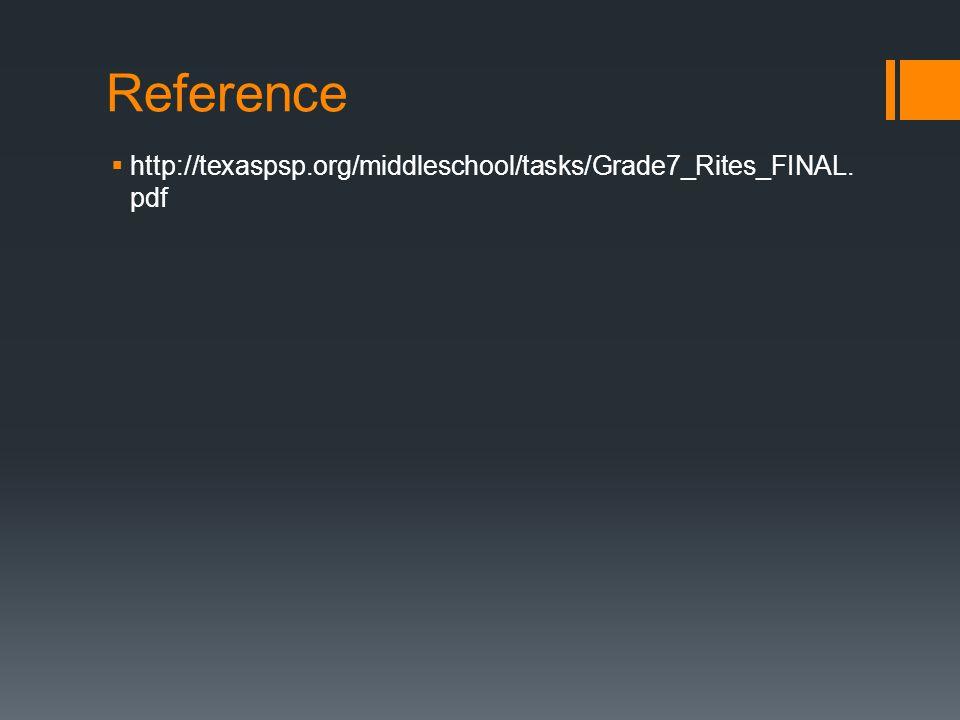 Reference http://texaspsp.org/middleschool/tasks/Grade7_Rites_FINAL.pdf