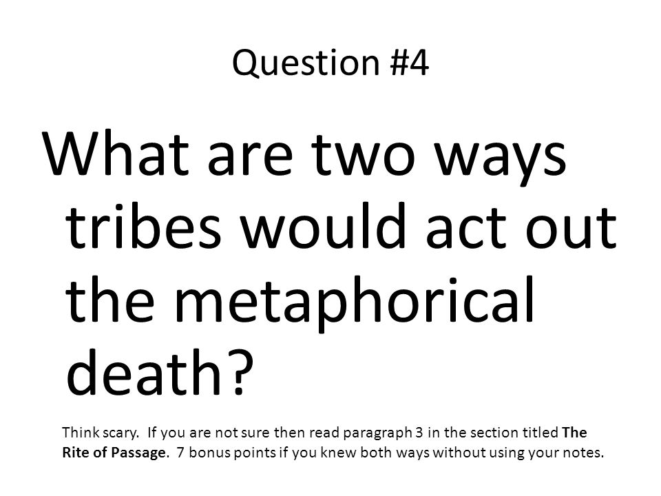 What are two ways tribes would act out the metaphorical death