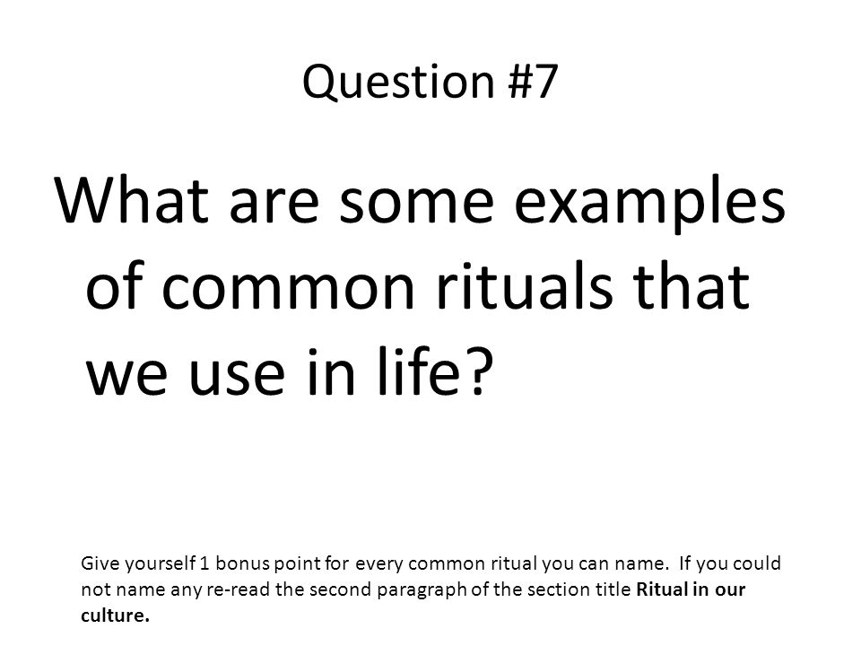 What are some examples of common rituals that we use in life