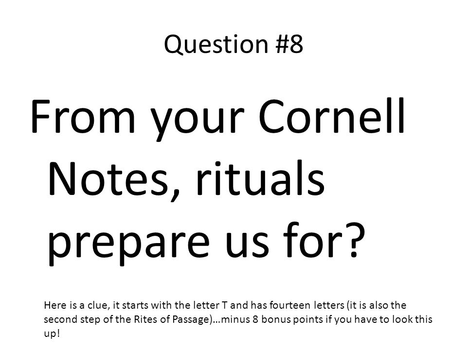 From your Cornell Notes, rituals prepare us for