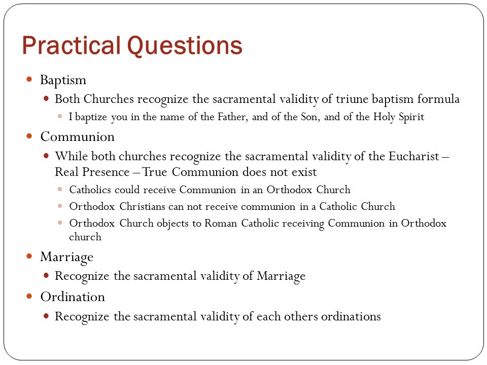 Practical Questions Baptism Communion Marriage Ordination