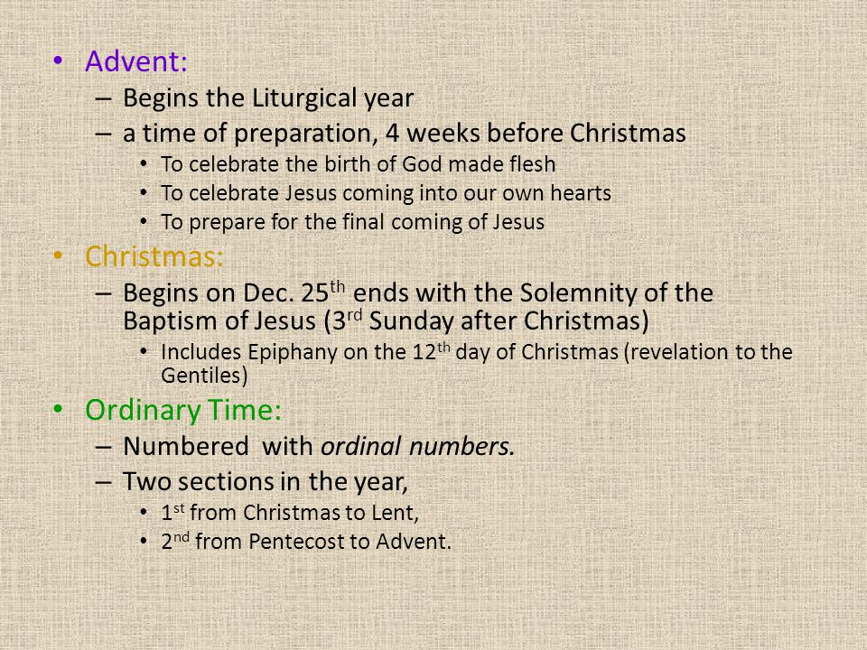 Advent: Christmas: Ordinary Time: Begins the Liturgical year
