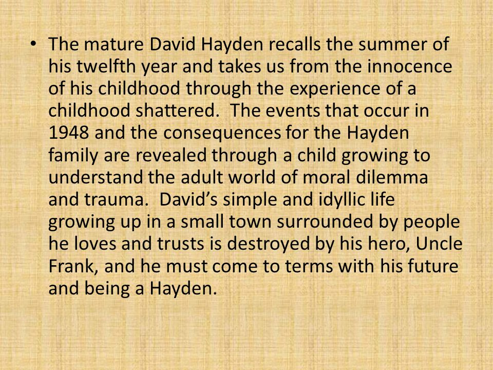 The mature David Hayden recalls the summer of his twelfth year and takes us from the innocence of his childhood through the experience of a childhood shattered.