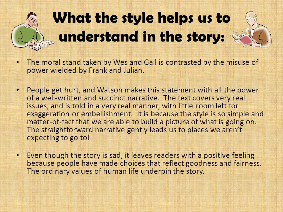 What the style helps us to understand in the story: