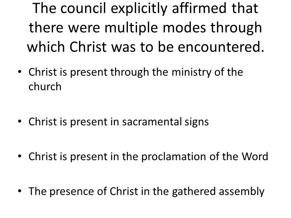 The council explicitly affirmed that there were multiple modes through which Christ was to be encountered.
